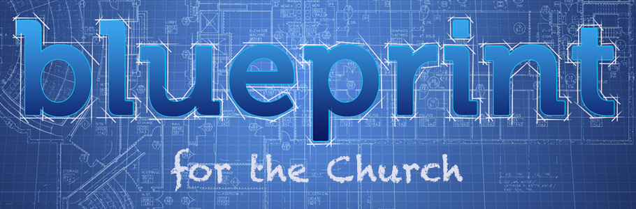 Blueprint for the Church