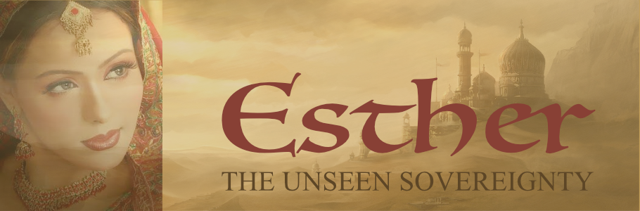 Esther; The Unseen Sovereignty