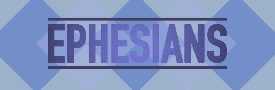 Ephesians – Complete Study Series