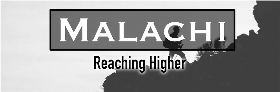 Malachi: Reaching Higher