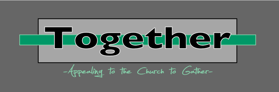 Together: Appealing to the Church to Gather