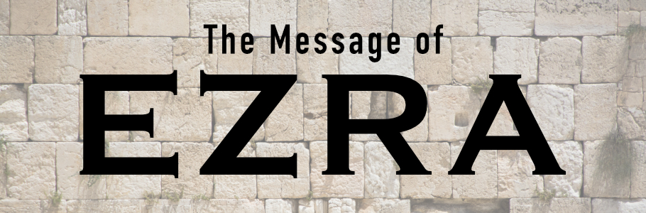 The Message of Ezra