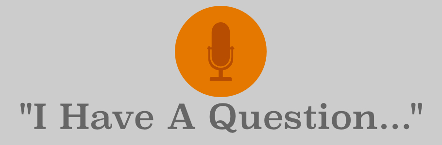 """I Have A Question…"" Sermon Series"